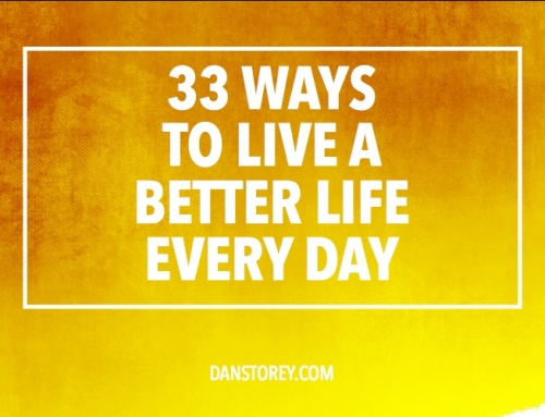 33 Ways To Live A Better Life Every Day