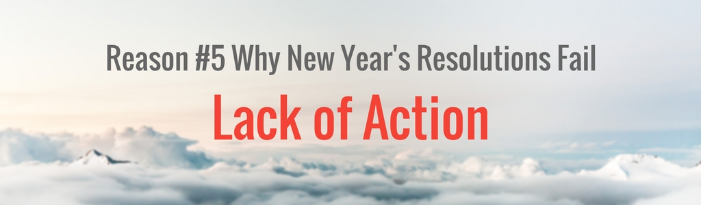 #5 Reason Why New Year's Resolutions Fail