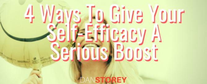 Learn 4 ways to boost self efficacy