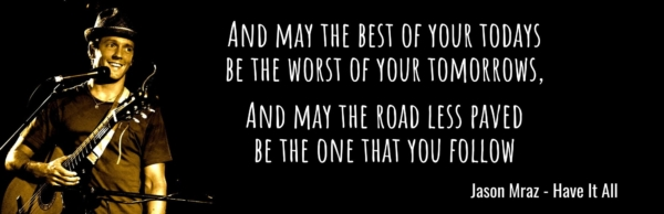 May the road less paved be the one that you follow - Stop Living Life On Autopilot